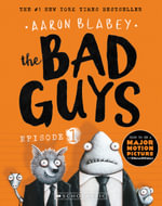 The Bad Guys - Episode 1 : Bad Guys - Aaron Blabey