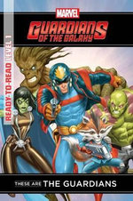 These are the Guardians : Marvel Ready-to-Read Level 1