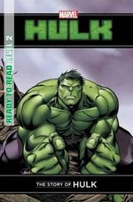 The Story of Hulk : Marvel Ready-to-Read Level 2