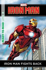 Iron Man Fights Back : Marvel Ready-to-Read Level 2