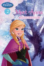 Meet Anna : Frozen Adventures in Reading Level 2