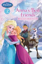 Anna's Best Friends : Frozen Adventures in Reading Level 2