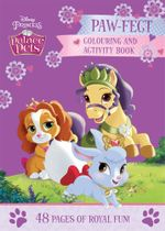 Paw-Fect Colouring and Activity Book : Disney Princess Palace Pets