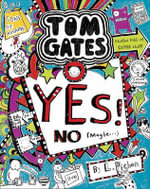 Yes! No (Maybe...) : Tom Gates : Book 8  - Liz Pichon