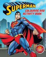 Superman Colouring and Activity Book : Superman S.
