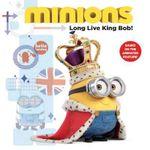 Minions : Long Live King Bob! - Lucy Rosen