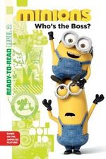 Who's the Boss? : Minions : Ready-to-Read