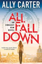 All Fall Down : Embassy Row - Ally Carter