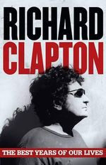 The Best Years of Our Lives - Richard Clapton