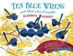 Ten Blue Wrens : and what a lot of wattle! - Elizabeth Honey