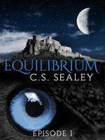 Equilibrium : Episode 1 - CS Sealey