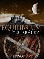 Equilibrium : Episode 5 - CS Sealey