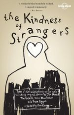 The Kindness of Strangers : Lonely Planet Travel Literature - Simon Winchester