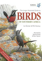 Sasol Larger Illustrated Guide to Birds of Southern Africa - Ian Sinclair