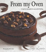 From My Oven : A Step-by-step Guide to Successful Baking - Fay Lewis