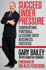 Succeed Under Pressure : Email, Blogs, Cell Phones & More - Gary Bailey