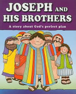 Joseph and His Brothers : A Story about God's Perfect Plan - C. Larsen