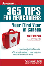 365 Tips for Newcomers : Your First Year in Canada - Nick Noorani