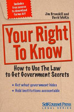 Your Right to Know : How to Use the Law to Get Government Secrets - Jim Bronskill