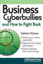 Business Cyberbullies and How to Fight Back : Business Series - Debbie Elicksen