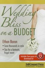 Wedding Bliss on a Budget : Self-Counsel Personal Finance - Ethan Baron