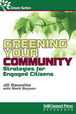 Greening Your Community : The Environmentally Friendly Way - Jill Doucette