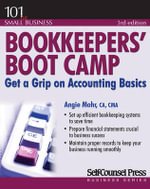 Bookkeepers' Boot Camp : Get a Grip on Accounting Basics - Angie Mohr