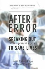 After the Error : Speaking Out About Patient Safety to Save Lives - Susan B. McIver