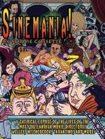 Sinemania! : A Satirical Expose of the Most Outlandish Movie Directors: Welles, Hitchcock, Tarantino, and More! - Sophie Cossette