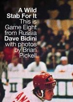 A Wild Stab for It : This Is Game Eight from Russia - Dave Bidini