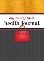 My Handy Little Health Journal - Mary Anne Alton