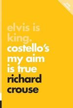 Elvis is King : Costello's My Aim is True - Richard Crouse