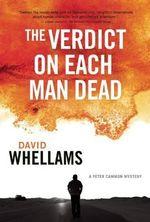 The Verdict on Each Man Dead : A Peter Cammon Mystery - David Whellams