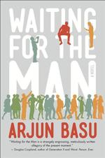 Waiting for the Man : Exclusive to Booktopia - Arjun Basu