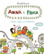 Anna and Froga 3 : Thrills, Spills, and Gooseberries - Anouk Ricard
