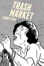 Trash Market - Tadao Tsuge