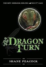 The Dragon Turn : The Boy Sherlock Holmes, His 5th Case - Shane Peacock