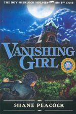 Vanishing Girl : The Boy Sherlock Holmes, His Third Case - Shane Peacock