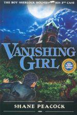 Vanishing Girl : The Boy Sherlock Holmes, His Third Case - Shane Peacock