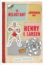 The Reluctant Journal of Henry K. Larsen - Susin Nielsen