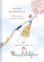 The Adventures of Miss Petitfour - Anne Michaels