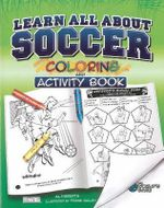 Learn All About Soccer : Color and Activity - Al Huberts