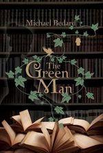 The Green Man - Michael Bedard