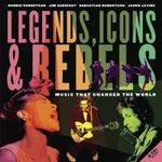 Legends, Icons & Rebels : Music That Changed the World - Robbie Robertson