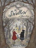 The Swallow : A Ghost Story - Charis Cotter