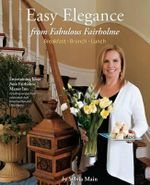 Easy Elegance from Fabulous Fairholme : Breakfast, Brunch, Lunch - Sylvia Main