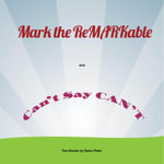 Mark the ReMARKable and Can't Say Can't - Dawn Peter