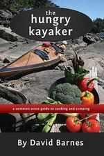 The Hungry Kayaker - David Barnes