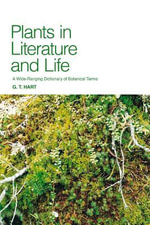 Plants in Literature and Life - G. T. Hart
