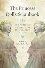 The Princess Doll's Scrapbook - Elaine Melby Ayre